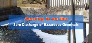Zeroing in on the Zero Discharge of Hazardous Chemicals